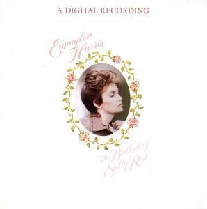 Ballad  Of Sally Rose, Emmylou Harris