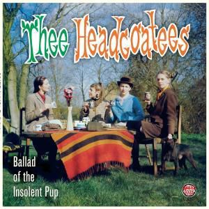 Ballad Of The Insolent Pup, Thee Headcoatees