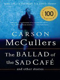 Ballad of the Sad Cafe, Carson McCullers