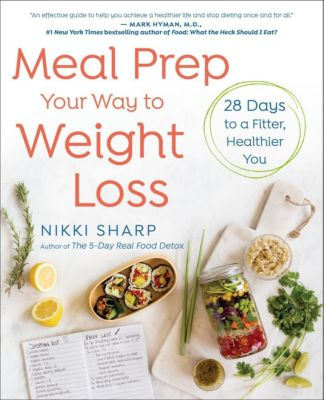 Ballantine Books: Meal Prep Your Way to Weight Loss, Nikki Sharp