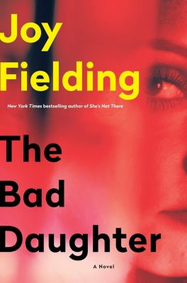 Ballantine Books: The Bad Daughter, Joy Fielding