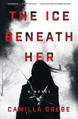 Ballantine Books: The Ice Beneath Her, Camilla Grebe