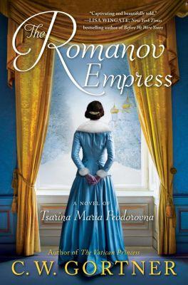 Ballantine Books: The Romanov Empress, C. W. Gortner
