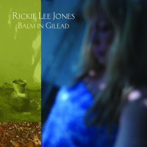 Balm In Gilead, Rickie Lee Jones