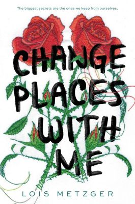 Balzer + Bray: Change Places with Me, Lois Metzger