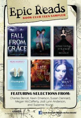 Balzer + Bray: Epic Reads Book Club Sampler, Charles Benoit, Suzanne Young, Megan McCafferty, Kevin Emerson, Jodi Lynn Anderson, Susan Dennard