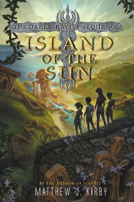 Balzer + Bray: Island of the Sun, Matthew J. Kirby