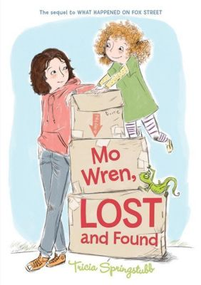 Balzer + Bray: Mo Wren, Lost and Found, Tricia Springstubb