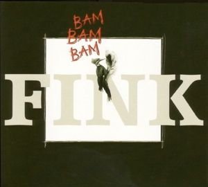 Bam Bam Bam, Fink
