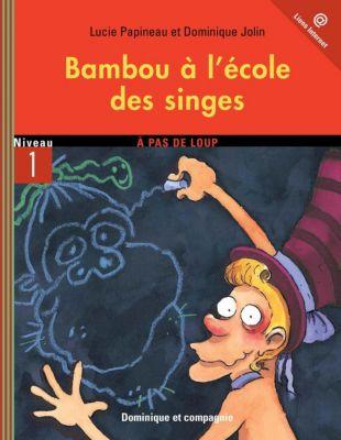 Bambou: Bambou à l'école des singes, Lucie Papineau