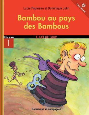 Bambou: Bambou au pays des Bambous, Lucie Papineau