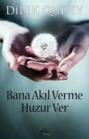 Bana Akil Verme Huzur Ver, Dilek Qudey