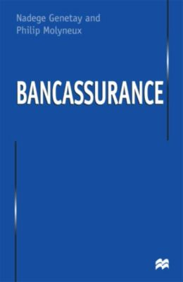 Bancassurance, N. Genetay, P. Molyneux