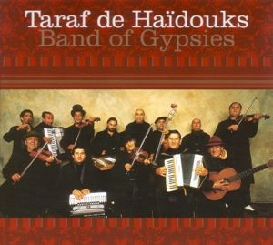Band Of Gypsies, Taraf De Haidouks