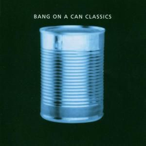 Bang On A Can Classics, Bang On A Can All-Stars