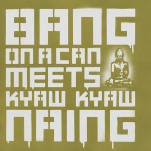 Bang On A Can Meets Kyaw Kyaw Naing, Bang On A Can All-Stars