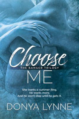 Banger Trilogy: Choose Me, Donya Lynne