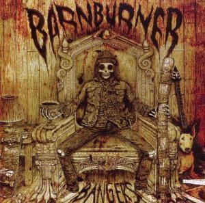 Bangers, Barn Burner