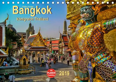 Bangkok - Königreich Thailand (Tischkalender 2019 DIN A5 quer), Peter Roder