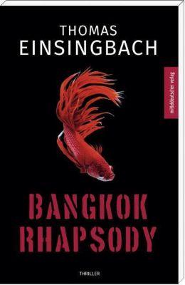Bangkok Rhapsody - Thomas Einsingbach pdf epub