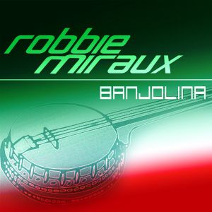 Banjolina, Robbie Miraux