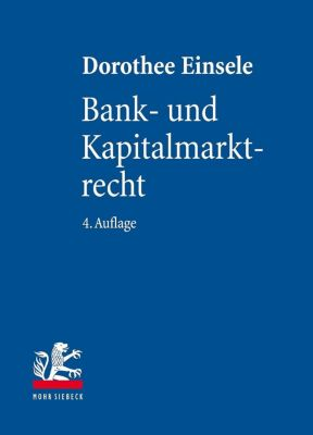 Bank- und Kapitalmarktrecht, Dorothee Einsele