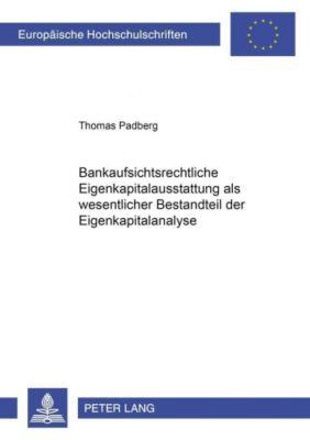 Bankaufsichtsrechtliche Eigenkapitalausstattung als wesentlicher Bestandteil der Eigenkapitalanalyse, Thomas Padberg