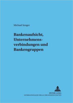 Bankenaufsicht, Unternehmensverbindungen und Bankengruppen, Michael Senger
