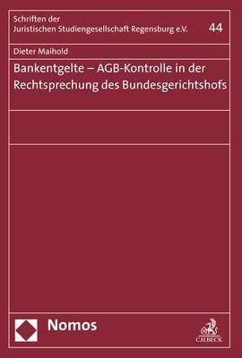 Bankentgelte - AGB-Kontrolle in der Rechtsprechung des Bundesgerichtshofs - Dieter Maihold pdf epub