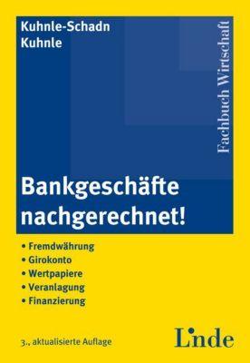Bankgeschäfte nachgerechnet!, Alexandra Kuhnle-Schadn, Rainer Kuhnle