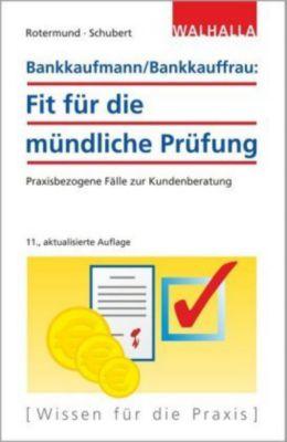 Bankkaufmann/Bankkauffrau: Fit für die mündliche Prüfung, Heinz Rotermund, Andrea Schubert