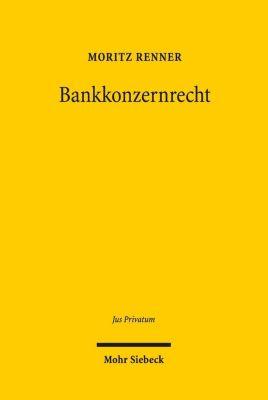 Bankkonzernrecht, Moritz Renner