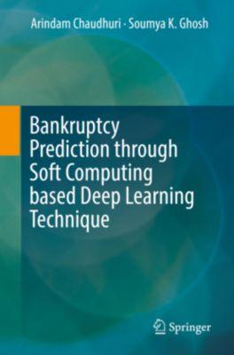 Bankruptcy Prediction through Soft Computing based Deep Learning Technique, Arindam Chaudhuri, Soumya K Ghosh