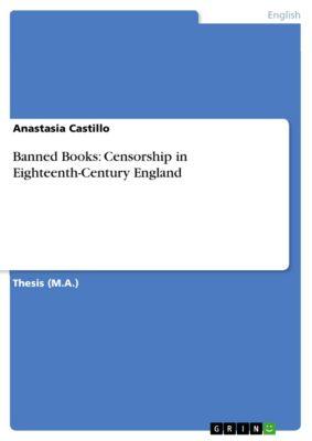 Banned Books: Censorship in Eighteenth-Century England, Anastasia Castillo