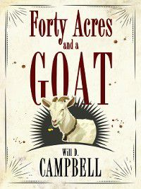Banner Books: Forty Acres and a Goat, Will D. Campbell