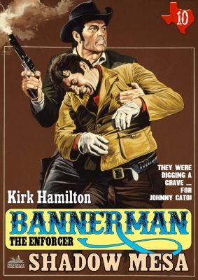 Bannerman the Enforcer: Bannerman the Enforcer 10: Shadow Mesa, Kirk Hamilton