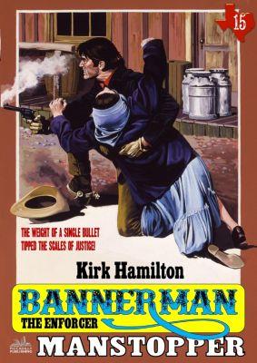 Bannerman the Enforcer: Bannerman the Enforcer 15: Manstopper, Kirk Hamilton