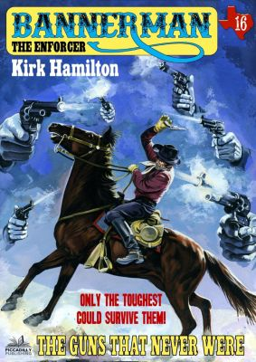 Bannerman the Enforcer: Bannerman the Enforcer 16: The Guns That Never Were, Kirk Hamilton