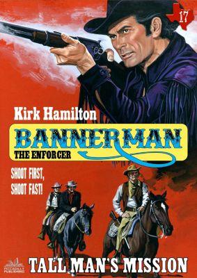 Bannerman the Enforcer: Bannerman the Enforcer 17: Tall Man's Mission, Kirk Hamilton
