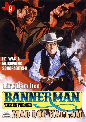 Bannerman the Enforcer: Bannerman the Enforcer 9: Mad Dog Hallam, Kirk Hamilton