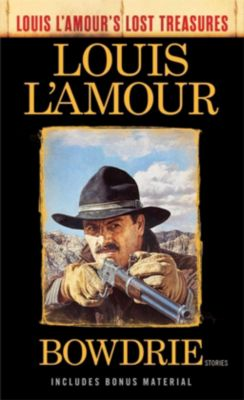 Bantam: Bowdrie (Louis L'Amour's Lost Treasures), Louis L'amour