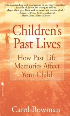 Bantam: Children's Past Lives, Carol Bowman