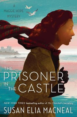 Bantam: The Prisoner in the Castle, Susan Elia Macneal