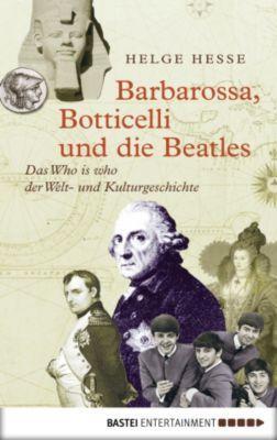 Barbarossa, Botticelli und die Beatles, Helge Hesse