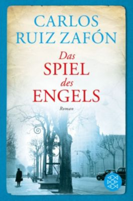 Barcelona Band 2: Das Spiel des Engels, Carlos Ruiz Zafón