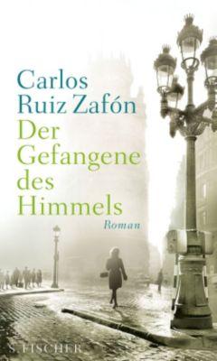 Barcelona Band 3: Der Gefangene des Himmels, Carlos Ruiz Zafon