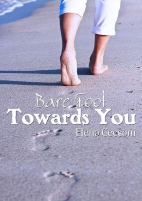 Bare Foot Towards You, Elena Cecconi
