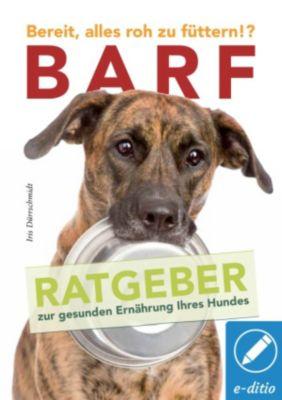 BARF Bereit, alles roh zu füttern!?, Iris Dürrschmidt