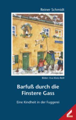 Barfuß durch die Finstere Gass - Reiner Schmidt  