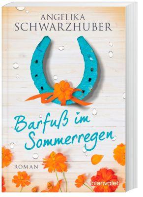 Barfuss im Sommerregen, Angelika Schwarzhuber